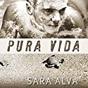 Pura Vida (       UNABRIDGED) by Sara Alva Narrated by Joseph Northton