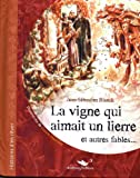 La Vigne Qui Aimait un Lierre et Autres Fables...