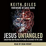 Jesus Untangled: Crucifying Our Politics to Pledge Allegiance to the Lamb | Keith Giles