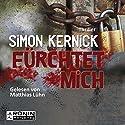 Fürchtet mich (Dennis Milne 2) Audiobook by Simon Kernick Narrated by Matthias Lühn