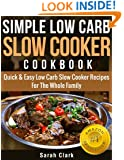 Simple Low Carb Slow Cooker Cookbook  Quick & Easy Low Carb Slow Cooker Recipes For  The Whole Family