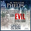 Nothing This Evil Ever Dies: The Secret Letters Son of Sam Never Wanted You to See Audiobook by Gregg Olsen, M. William Phelps Narrated by Kevin Pierce