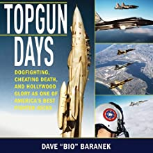 Topgun Days: Dogfighting, Cheating Death, and Hollywood Glory as One of America's Best Fighter Jocks (       UNABRIDGED) by Dave