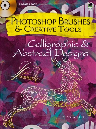 Photoshop Brushes and Creative Tools Calligraphic and Abstract Designs (Photoshop Brushes & Creative Tools)