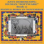 People Born in November: Anti-Horoscope: Human 'Software', Book 11 | Andrey Davydov,Olga Skorbatyuk,Kate Bazilevsky