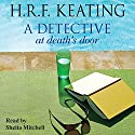 A Detective at Death's Door (       UNABRIDGED) by H. R. F. Keating Narrated by Sheila Mitchell