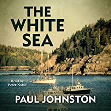 The White Sea Audiobook by Paul Johnston Narrated by Peter Noble