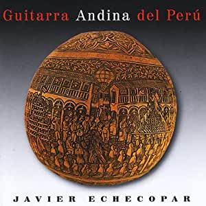 Echecopar Mongilardi - Guitarra Andina Del Peru - Amazon.com Music