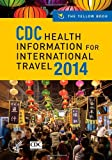 img - for CDC Health Information for International Travel 2014: The Yellow Book book / textbook / text book