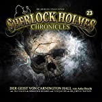Der Geist von Carnington Hall (Sherlock Holmes Chronicles 23) | Anke Bracht