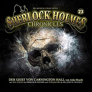 Der Geist von Carnington Hall (Sherlock Holmes Chronicles 23) Hörspiel