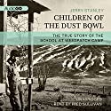 Children of the Dust Bowl: The True Story of the School at Weedpatch Camp (       UNABRIDGED) by Jerry Stanley Narrated by Fred Sullivan