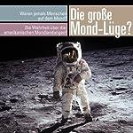 Die große Mond-Lüge. Waren wirklich jemals Menschen auf dem Mond? | Michael Nolden