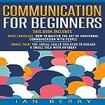 Communication for Beginners: 2 Manuscripts: Body Language, Small Talk | Ian Berry