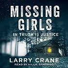 Missing Girls: In Truth Is Justice Hörbuch von Larry Crane Gesprochen von: Millie Santiago