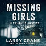 Missing Girls: In Truth Is Justice | Larry Crane