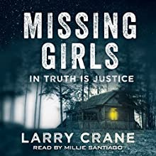 Missing Girls: In Truth Is Justice | Livre audio Auteur(s) : Larry Crane Narrateur(s) : Millie Santiago