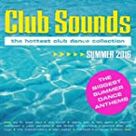 Club Sounds Summer 2016 [Explicit]