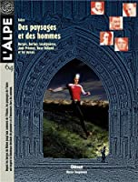L'Alpe, N° 64 : Singulière Isère : des hommes et des lieux