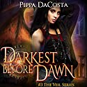Darkest Before Dawn: A Muse Urban Fantasy (The Veil Series, Book 3) Audiobook by Pippa DaCosta Narrated by Hollie Jackson