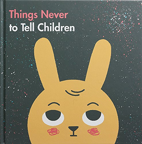 Things Never to Tell Children [Life, The School of] (Tapa Dura)