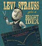 img - for Levi Strauss Gets a Bright Idea: A Fairly Fabricated Story of a Pair of Pants book / textbook / text book