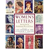 Women's Letters: America from the Revolutionary War to the Present ~ Lisa Grunwald
