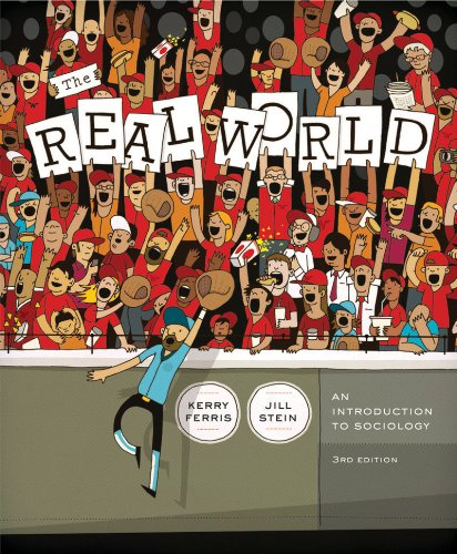 The Real World: An Introduction to Sociology (Third Edition)
