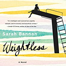 Weightless: A Novel (       UNABRIDGED) by Sarah Bannan Narrated by Andi Arndt