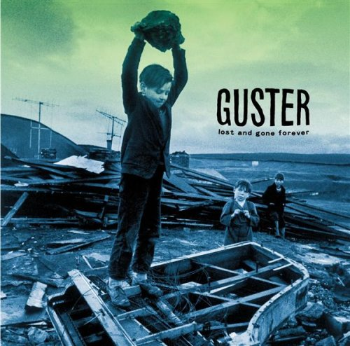 Guster. Lost And Gone Forever. released: 2001-03-27