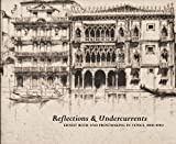 img - for Reflections and Undercurrents: Ernest Roth and Printmaking in Venice, 1900-1940 book / textbook / text book