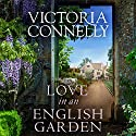Love in an English Garden Audiobook by Victoria Connelly Narrated by Susan Duerden