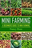 img - for Mini Farming: A Beginners Guide To Mini Farming (Gardening, Livestock, Self Sufficiency) book / textbook / text book