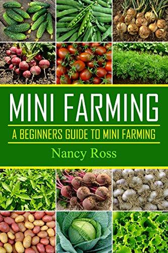 Mini Farming A Beginners Guide To Mini Farming Gardening Livestock Self Sufficiency Small