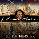 Jefferson's America: The President, the Purchase, and the Explorers Who Transformed a Nation Audiobook by Julie M. Fenster Narrated by John Pruden