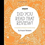 Did You Read That Review?: A Compilation of Amazons Funniest Reviews
