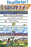 Meister Eckhart, from Whom God Hid No...