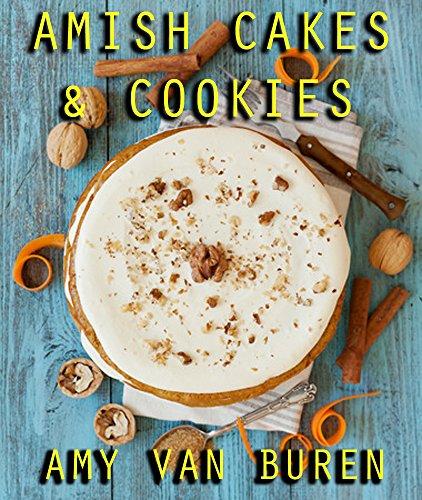 Amish Cakes & Cookies by Amy Van Buren