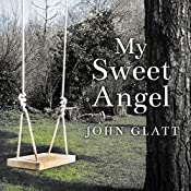 My Sweet Angel: The True Story of Lacey Spears, the Seemingly Perfect Mother Who Murdered Her Son in Cold Blood | [John Glatt]