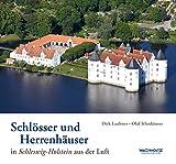 07e1b598e58e60 Schlösser und Herrenhäuser in Schleswig-Holstein aus der Luft