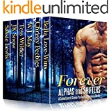 Forever Alphas and Shifters: A Collection of Steamy Paranormal Romance Stories