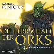 Die Herrschaft der Orks (Die Orks 4) | Michael Peinkofer
