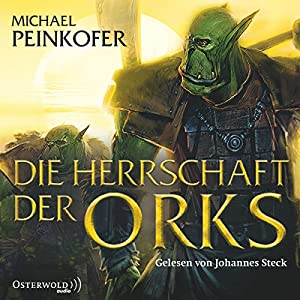 Die Herrschaft der Orks (Die Orks 4) Hörbuch
