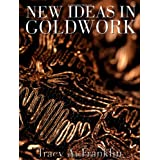 New Ideas in Goldworkby Tracy Franklin