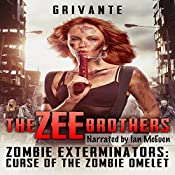 The Zee Brothers: Zombie Exterminators: Curse of the Zombie Omelet! | [Grivante]