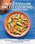 Mediterranean Paleo Cooking: Over 125...