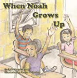 When Noah Grows Up