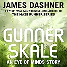 Gunner Skale: An Eye of Minds Story: The Mortality Doctrine (       UNABRIDGED) by James Dashner Narrated by Erik Davies