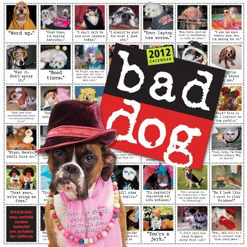 Bad Dog 2012 Wall Calendar