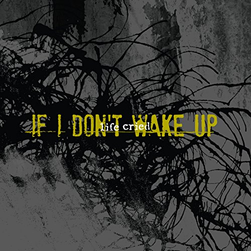 Life Cried-If I Dont Wake Up-2015-FWYH Download
